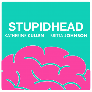 """Image: text """"Stupidhead"""" and co-creators """"Katherine Cullen"""" and """"Britta Johnson"""" appear on a pastel green background with a pink cartoon brain below. Design by Sébastien Heins."""